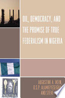 Oil Democracy And The Promise Of True Federalism In Nigeria