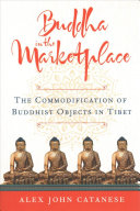 Buddha in the marketplace: the commodification of buddhist objects in Tibet