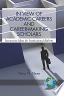 In view of academic careers and career-making scholars  : innovative ideas for institutional reform