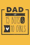 DAD of 15 BOYS   10 GIRLS