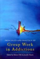 Principles and Practice of Group Work in Addictions Book