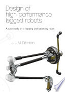 Design of high performance legged robots