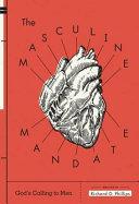 Masculine Mandate  God s Calling to Men