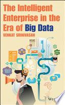 The Intelligent Enterprise in the Era of Big Data Book