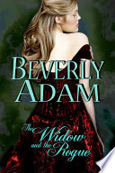 The Widow and the Rogue (Book 3 Gentlemen of Honor Series)