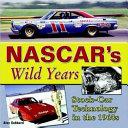 NASCAR s Wild Years