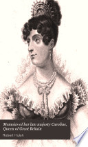 Memoirs of Her Late Majesty Caroline  Queen of Great Britain
