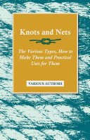 Knots and Nets   The Various Types  How to Make them and Practical Uses for them