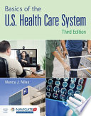 Basics of the U. S. Health Care System with Advantage Access and the Navigate 2 Scenario for Health Care Delivery
