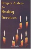 Prayers and Ideas for Healing Services Book