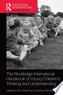 The Routledge International Handbook of Young Children s Thinking and Understanding