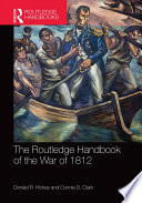 The Routledge Handbook of the War of 1812
