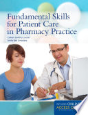 Fundamental Skills for Patient Care in Pharmacy Practice Book