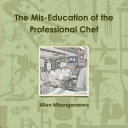 The Mis-Education of the Professional Chef