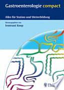 Gastroenterologie compact  : Alles für Station und Weiterbildung ; 15 Tabellen