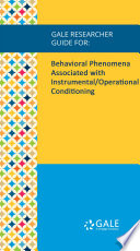 Gale Researcher Guide for: Behavioral Phenomena Associated with Instrumental/Operational Conditioning