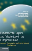 Fundamental Rights And Private Law In The European Union Comparative Analyses Of Selected Case Patterns