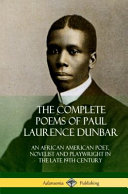 The Complete Poems of Paul Laurence Dunbar: An African American Poet, Novelist and Playwright in the Late 19th Century (Hardcover)