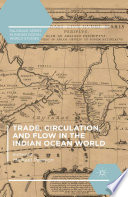 Trade  Circulation  and Flow in the Indian Ocean World Book