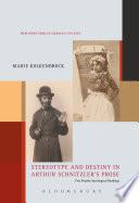 Stereotype and Destiny in Arthur Schnitzler   s Prose