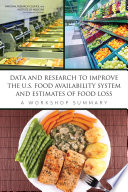 Data and Research to Improve the U S  Food Availability System and Estimates of Food Loss