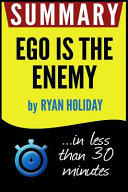 Summary of Ego Is the Enemy Book