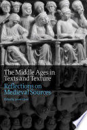 The Middle Ages in Texts and Texture