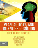 Plan  Activity  and Intent Recognition