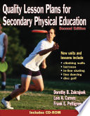 """Quality Lesson Plans for Secondary Physical Education"" by Dorothy Zakrajsek, Lois Carnes, Frank E. Pettigrew"