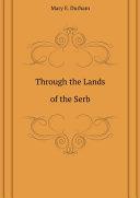 Through the Lands of the Serb [Pdf/ePub] eBook