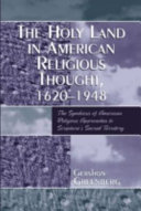 The Holy Land In American Religious Thought 1620 1948