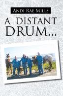 A Distant Drum...