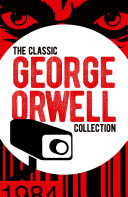 The Classic George Orwell Collection