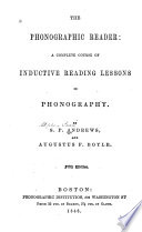 The Phonographic Reader  a Complete Course of Inductive Reading Lessons in Phonography