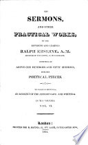The Sermons and other practical works of R  E       besides his poetical pieces  To which is prefixed  a short account of the author s life and writings by J  Fisher  Edited by J  Newlands