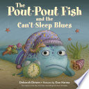 The Pout Pout Fish and the Can t Sleep Blues Book PDF