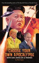 Choose Your Own Apocalypse With Kim Jong-un & Friends Book
