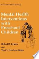 Mental Health Interventions with Preschool Children by Robert D. Lyman,Toni L. Hembree-Kigin,Toni L.. Hembree-Kigin PDF