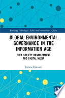 Global Environmental Governance in the Information Age