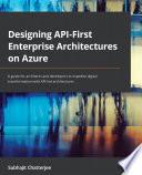 Designing API First Enterprise Architectures on Azure