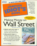 The Complete Idiot s Guide to Making Money on Wall Street