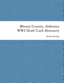Blount County  Alabama WWI Draft Card Abstracts