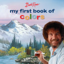 Bob Ross  My First Book of Colors Book