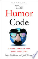 """The Humor Code: A Global Search for What Makes Things Funny"" by Peter McGraw, Joel Warner"