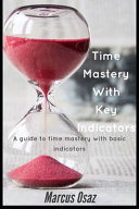 Time Mastery With Key Indicators