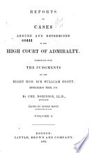 Reports of Cases Argued and Determined in the High Court of Admiralty Book