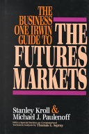 The Business One Irwin Guide to the Futures Markets Book
