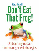 Don't Eat That Frog!