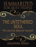 The Untethered Soul - Summarized for Busy People: The Journey Beyond Yourself Pdf/ePub eBook
