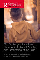 The Routledge International Handbook of Shared Parenting and Best Interest of the Child